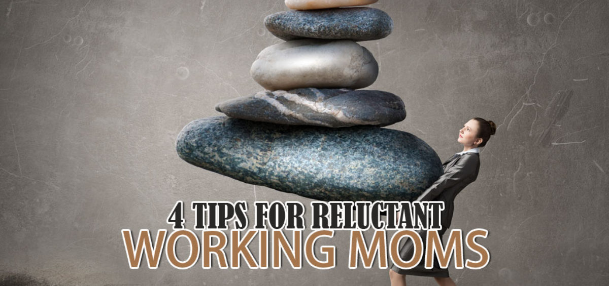 4 Tips For Reluctant Moms