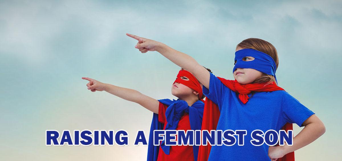 Raising A Feminist Son