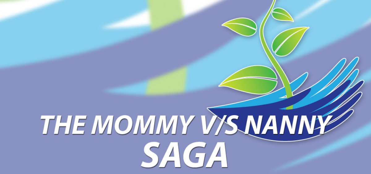 The mommy v/s nanny saga
