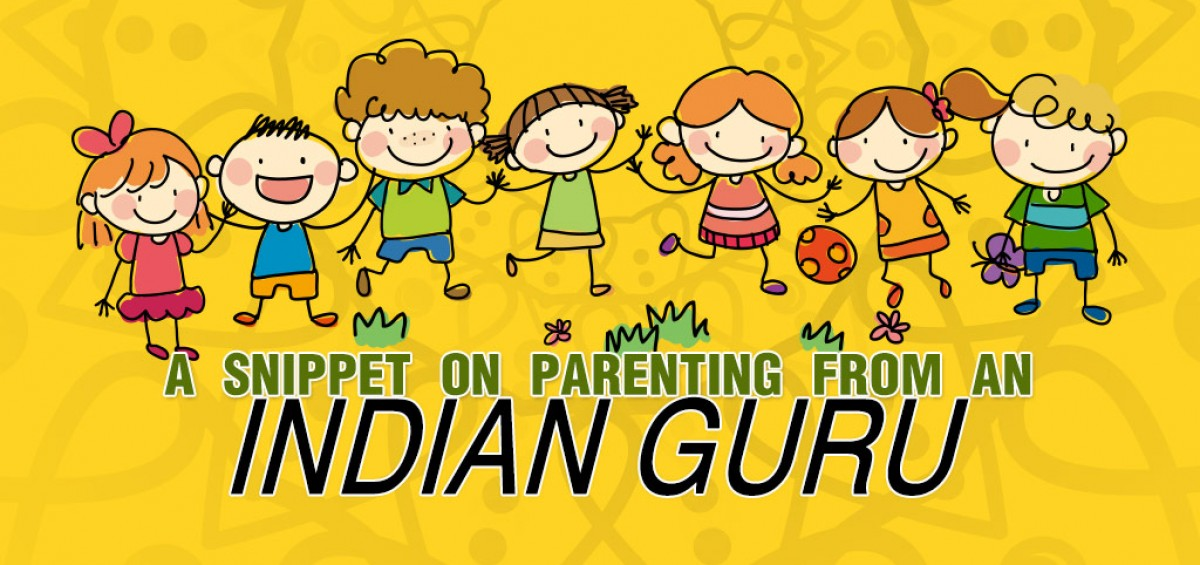Snippet On Parenting By An Indian Guru