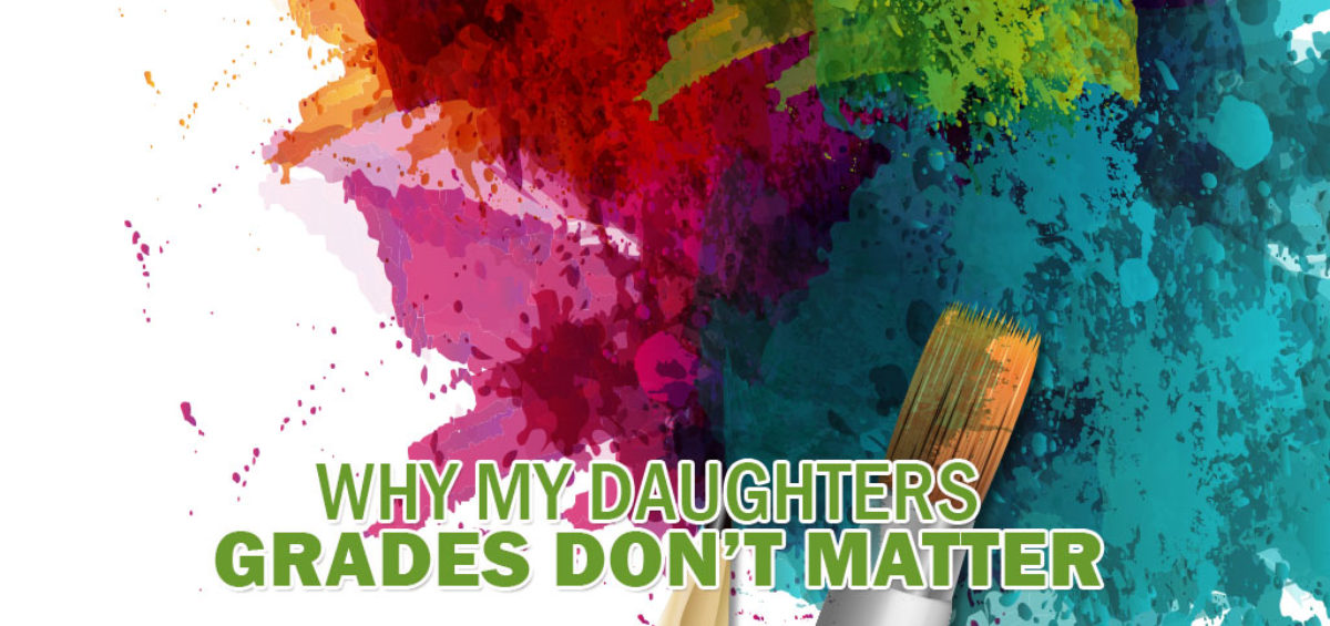Why My Daughter's Grades Don't Matter