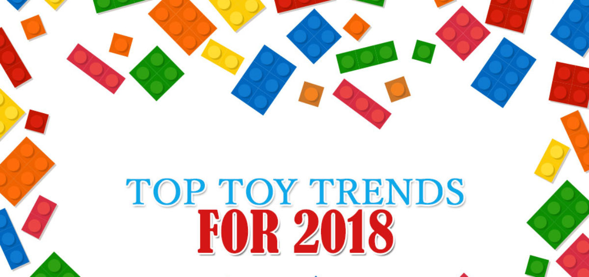 Top Toy Trends 2018